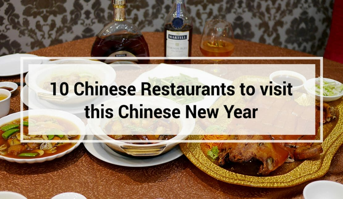 10 Chinese Restaurants to visit this Chinese New Year